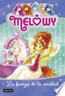 libro Melowy. La Fuerza De La Amistad