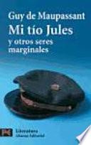 Mi Tío Jules Y Otros Seres Marginales
