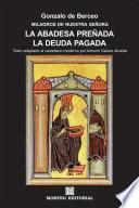 Milagros De Nuestra Señora: La Abadesa Preñada. La Deuda Pagada (texto Adaptado Al Castellano Moderno Por Antonio Gálvez Alcaide)