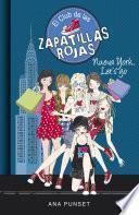 Nueva York, Let S Go (el Club De Las Zapatillas Rojas 10)