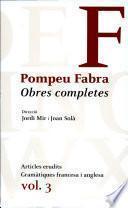 Obres Completes: Articles Erudits ; Gramàtiques Francesa I Anglesa