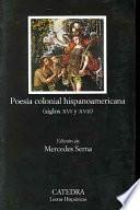 Poesía Colonial Hispanoamericana, Siglos Xvi Y Xvii