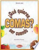 ¿qué Quieres Ser Cuando Comas?