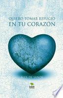 libro Quiero Tomar Refugio En Tu Corazón
