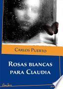 Rosas Blancas Para Claudia