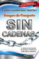 libro Sangre De Campeon Sin Cadenas/ The Blood Of A Champion Pt. 2: Breaking The Chains