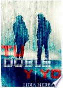 Tu Doble Y Yo