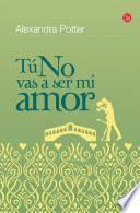 Tú No Vas A Ser Mi Amor