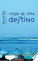 Viaje Al Otro Destino