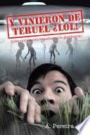 libro Y Vinieron De Teruel Lol!
