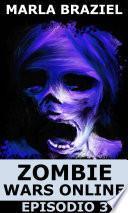 Zombie Wars Online: Episodio 3