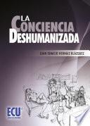 La Conciencia Deshumanizada
