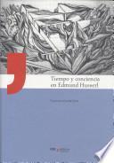 Tiempo Y Conciencia En Edmund Husserl