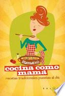 libro Cocina Como Mamá. Recetas De Siempre Para Quedar Siempre Bien