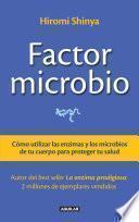libro Factor Microbio. Cómo Utilizar Las Enzimas Y Los Microbios De Tu Cuerpo Para Proteger Tu Salud