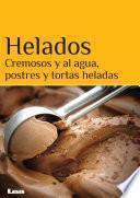 libro Helados. Cremosos Y Al Agua, Postres Y Tortas Heladas.