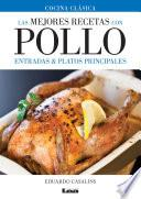libro Las Mejores Recetas Con Pollo, Entradas Y Platos Principales