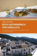 Ruta Gastrónomica Por Andalucía