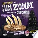 libro Un Zombi Se Comió Mi Cupcake (25 Recetas Deliciosamente Siniestras)