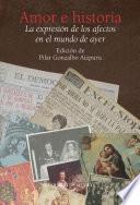 Amor E Historia. La Expresión De Los Afectos En El Mundo De Ayer