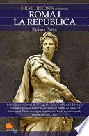 Breve Historia De Roma I. Monarquía Y República.