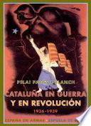 Cataluña En Guerra Y En Revolución (1936 1939)