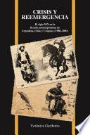 Crisis Y Reemergencia: El Siglo Xix En La Ficcion Contemporanea De Argentina, Chile Y Uruguay (1980 2001)