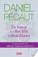 Daniel Pécaut. En Busca De La Nación Colombiana