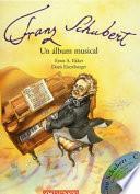 Franz Schubert: Un Album Musical