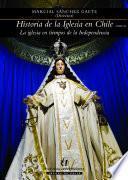 Historia De La Iglesia En Chile. Tomo Ii