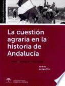 La Cuestión Agraria En La Historia De Andalucía