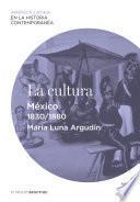 La Cultura. México (1830 1880)