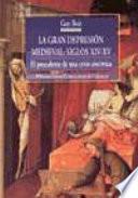 La Gran Depresión Medieval, Siglos Xiv Xv