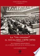 La  Vía Chilena  Al Socialismo (1970 1973)