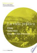 La Vida Política. Chile (1808 1830)