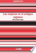 Las Mujeres En El Antiguo Régimen