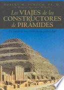 Los Viajes De Los Constructores De Pirámides
