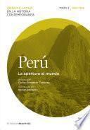 Perú. La Apertura Al Mundo. Tomo 3 (1880 1930)
