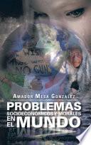 Problemas Socioeconomicos Y Morales En El Mundo