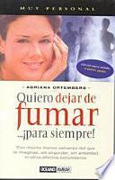Quiero Dejar De Fumar... Para Siempre!/ I Want To Stop Smokingfor Ever!
