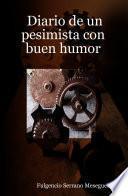 Diario De Un Pesimista Con Buen Humor