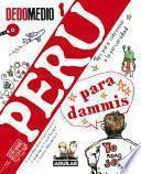 Perú Para Dammis. Tips Para Sobrevivir A La Peruanidad