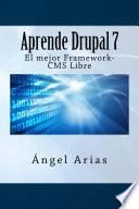 Aprende Drupal 7. El Mejor Framework Cms Libre