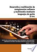 Desarrollo Y Reutilización De Componentes Software Y Multimedia Mediante Lenguajes De Guión