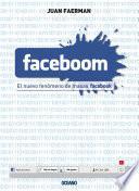 Faceboom: El Nuevo Fenómeno De Masas Facebook