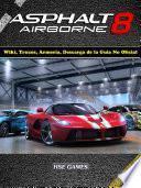 libro Asphalt 8 Airborne Wiki, Trucos, Armería, Descarga De La Guía No Oficial