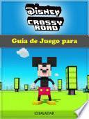 libro Guía De Juego Para Disney Crossy Road