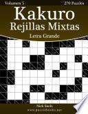 libro Kakuro Rejillas Mixtas Impresiones Con Letra Grande   Volumen 5   270 Puzzles