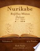 Nurikabe Rejillas Mixtas Deluxe   De Fácil A Difícil   Volumen 6   474 Puzzles