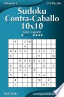 Sudoku Contra Caballo 10x10   De Fácil A Experto   Volumen 2   276 Puzzles